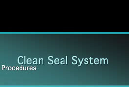 Clean Seal System Procedures