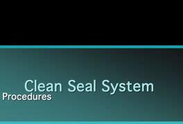 Clean Seal System Procedures