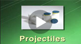 Projectiles Video
